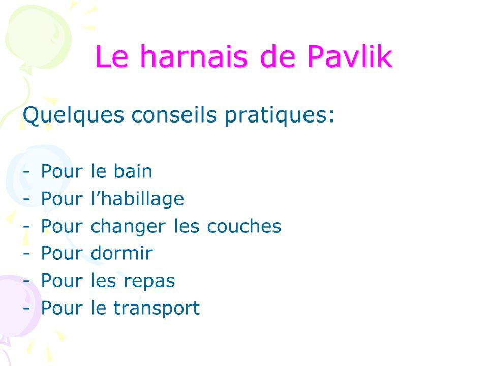 Le harnais de Pavlik Quelques conseils pratiques: Pour le bain