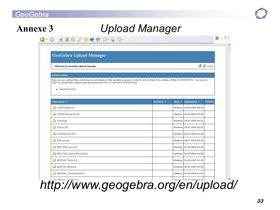 http://www.geogebra.org/en/upload/ Upload Manager Annexe 3 33