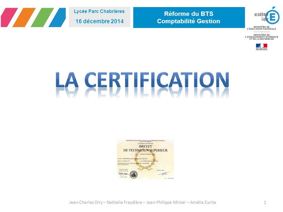 La certification Réforme du BTS Comptabilité Gestion 16 décembre 2014