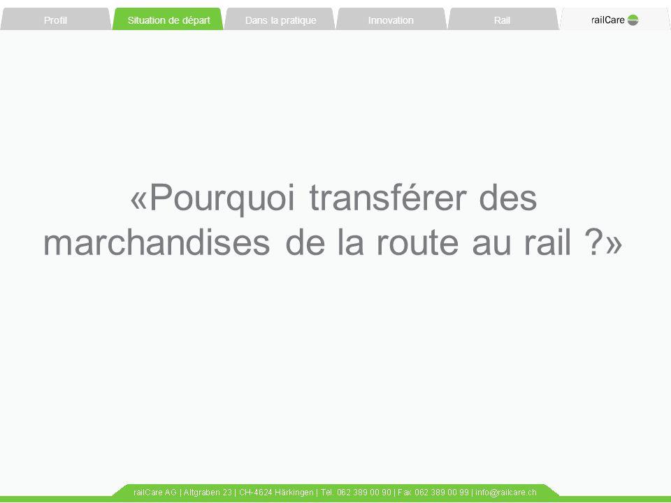 «Pourquoi transférer des marchandises de la route au rail »
