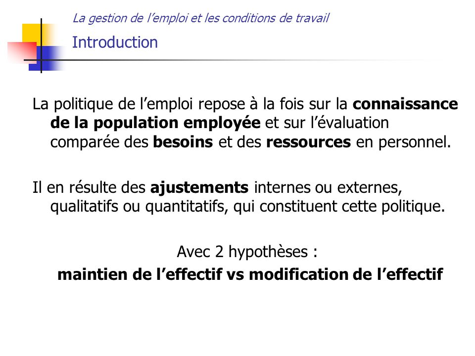 maintien de l'effectif vs modification de l'effectif