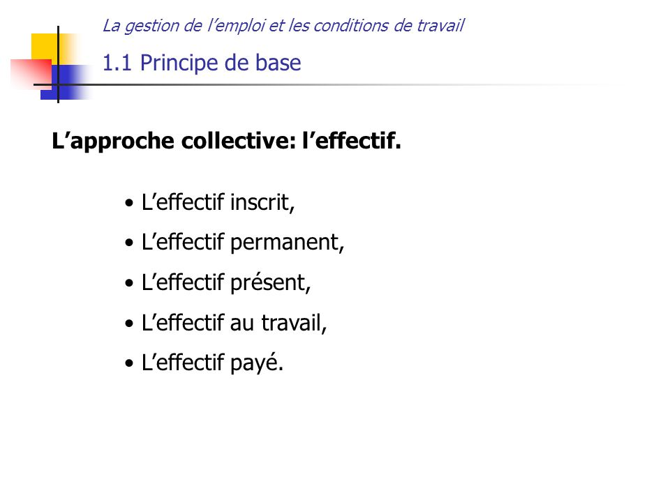 L'approche collective: l'effectif.