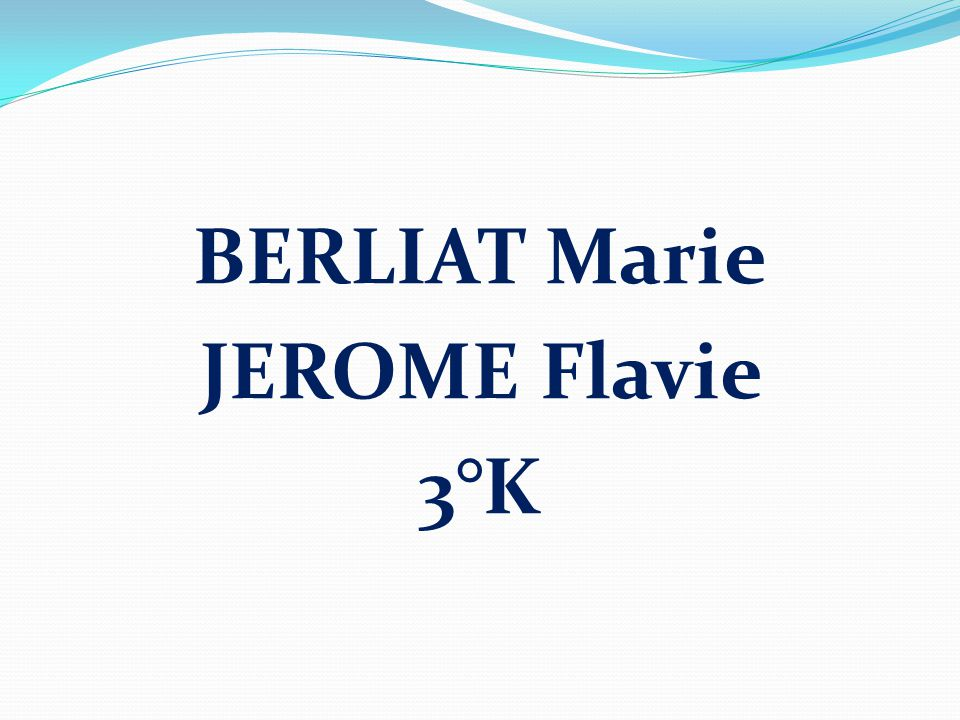 BERLIAT Marie JEROME Flavie 3°K