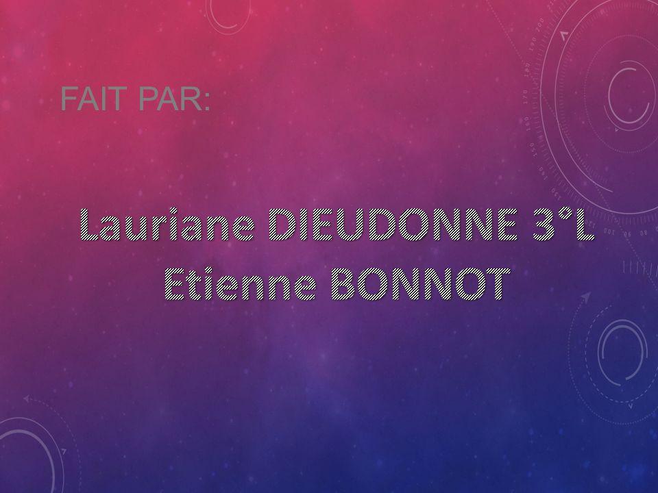 Lauriane DIEUDONNE 3°L Etienne BONNOT