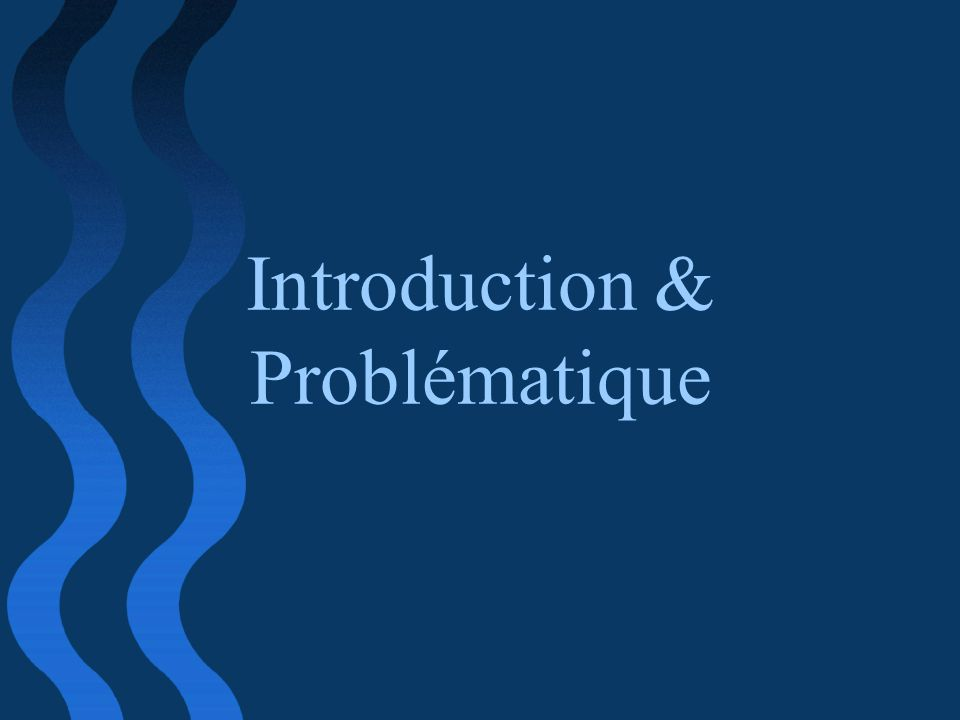 Introduction & Problématique