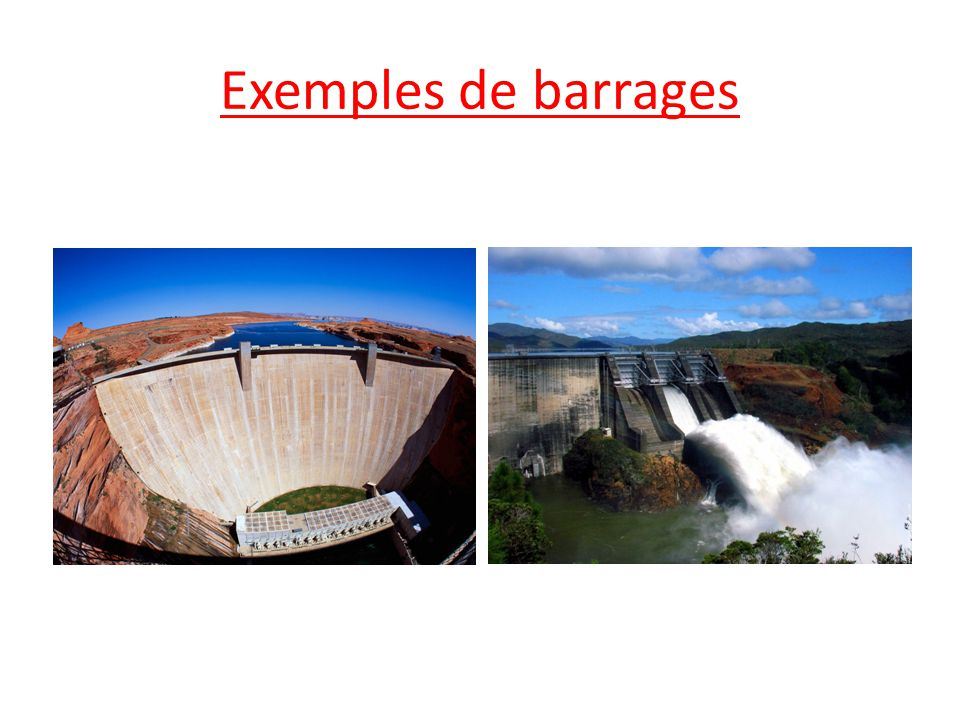 Exemples de barrages