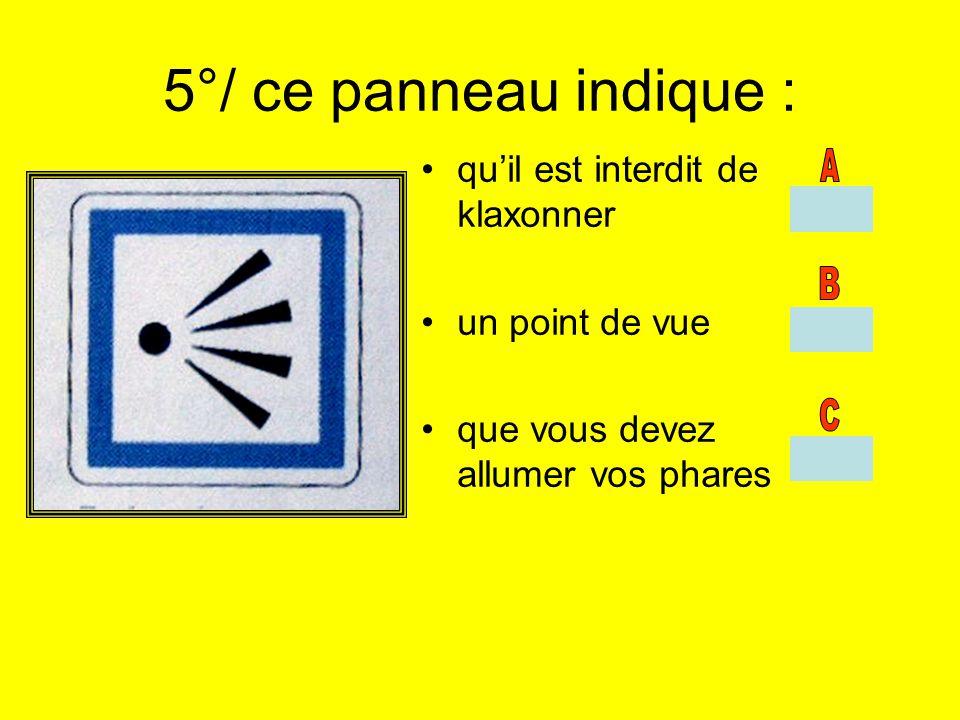 5°/ ce panneau indique : qu'il est interdit de klaxonner
