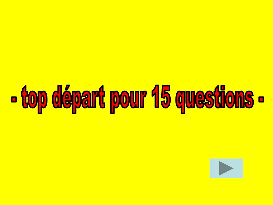- top départ pour 15 questions -
