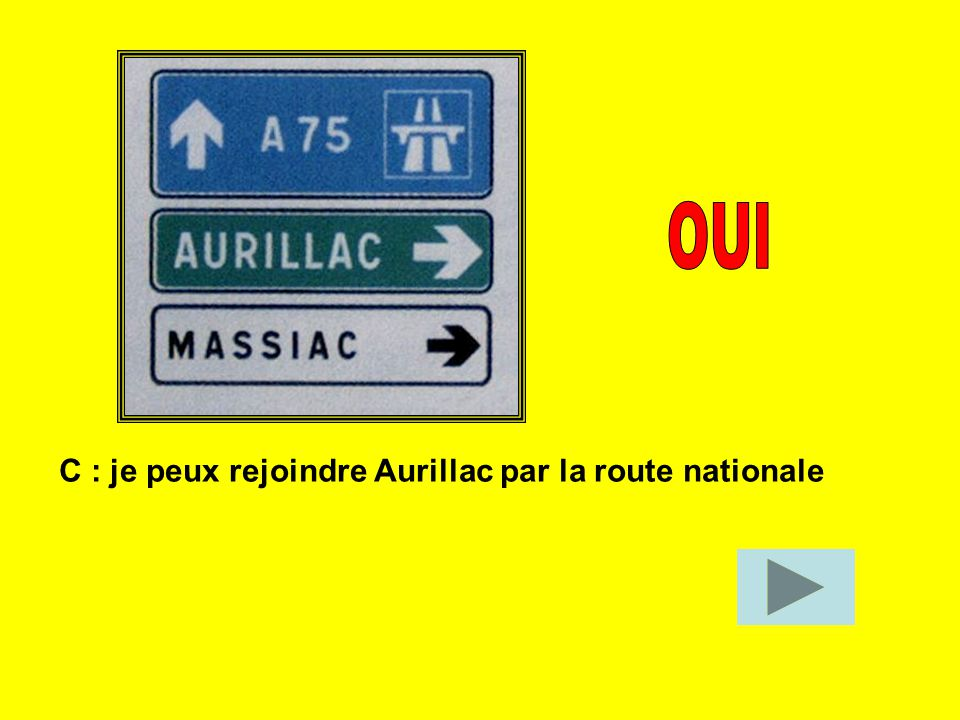 OUI C : je peux rejoindre Aurillac par la route nationale