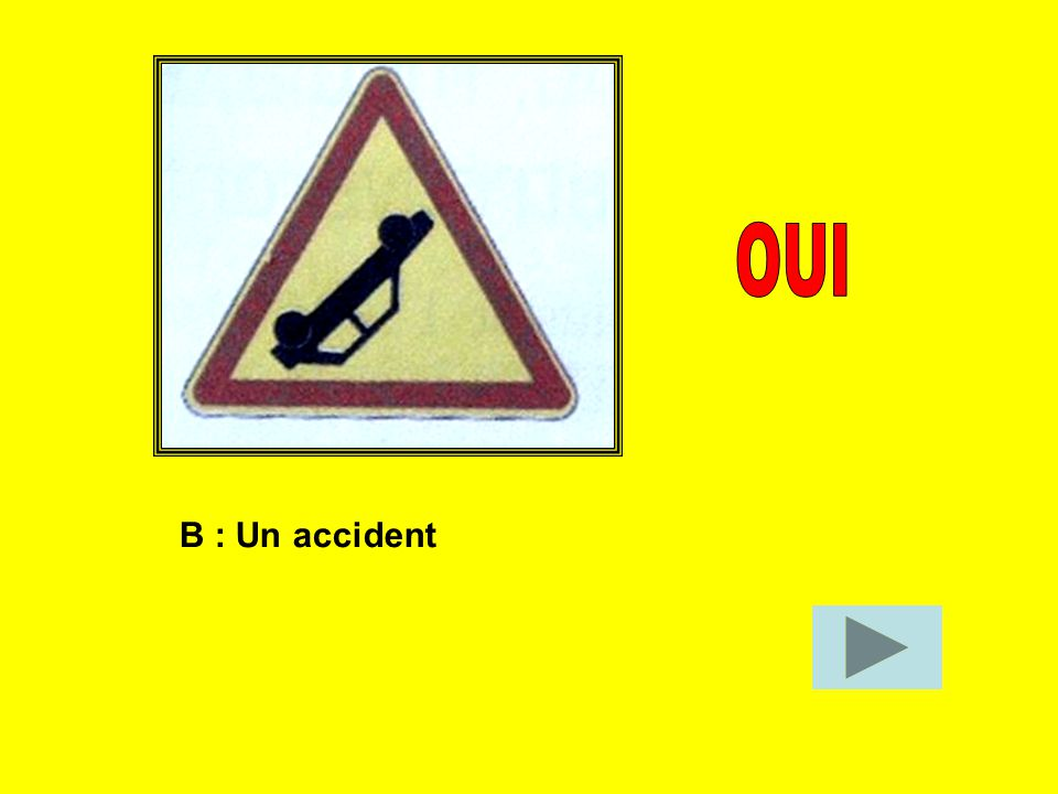 OUI B : Un accident