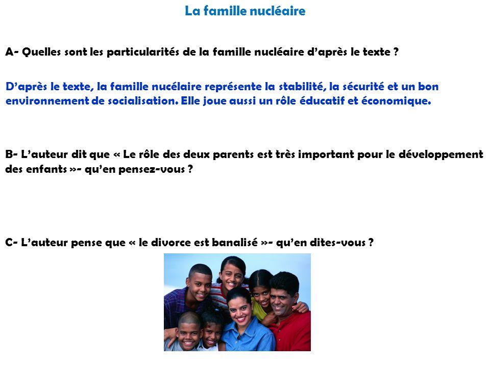 La famille nucléaire A- Quelles sont les particularités de la famille nucléaire d'après le texte