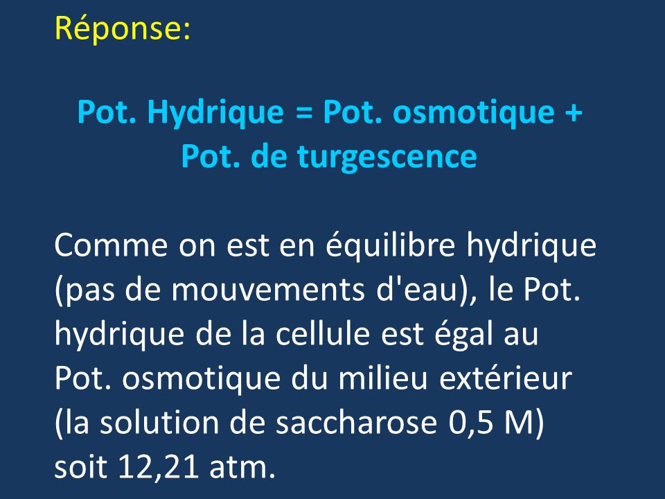 Pot. Hydrique = Pot. osmotique + Pot. de turgescence