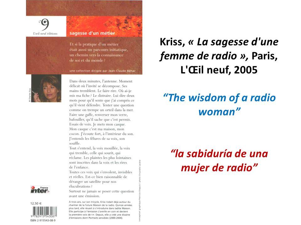Kriss, « La sagesse d une femme de radio », Paris, L Œil neuf, 2005