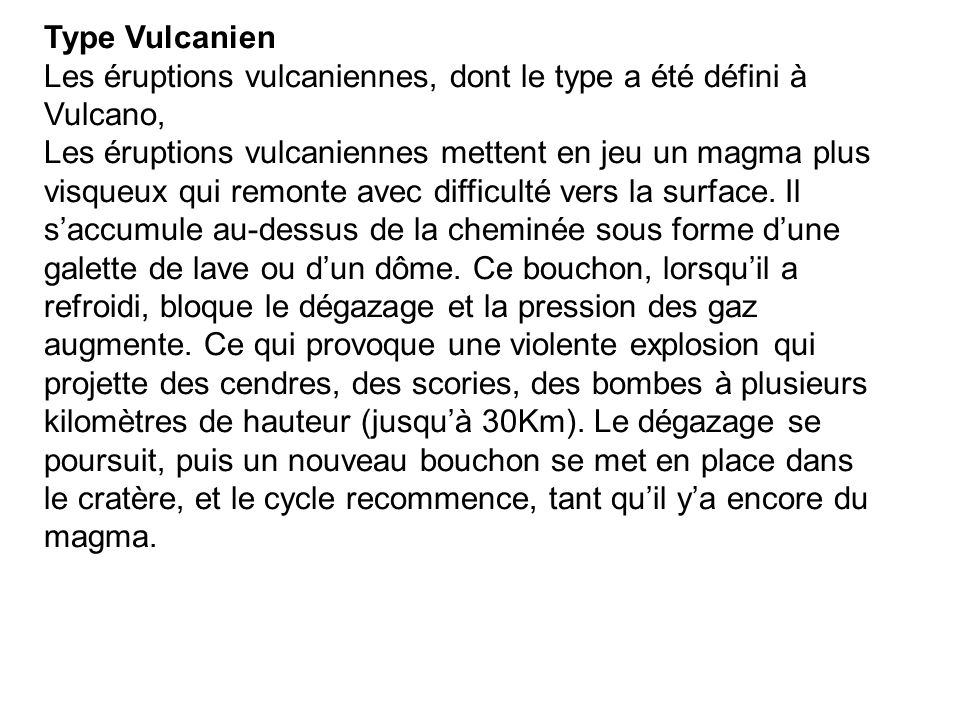 Type Vulcanien Les éruptions vulcaniennes, dont le type a été défini à Vulcano,