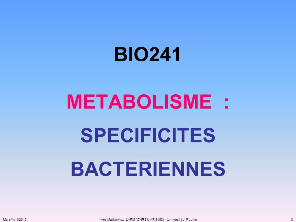 BIO241 METABOLISME : SPECIFICITES