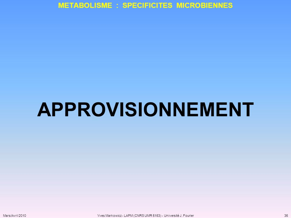 METABOLISME : SPECIFICITES MICROBIENNES