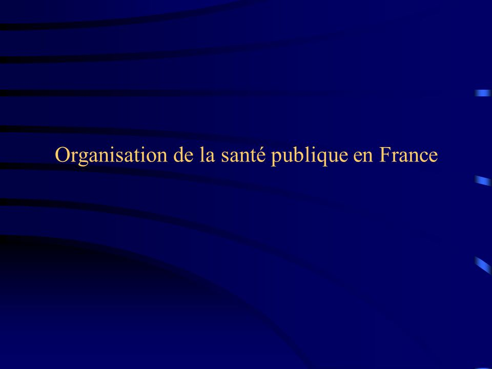 l  u2019organisation de la sant u00e9 publique en france