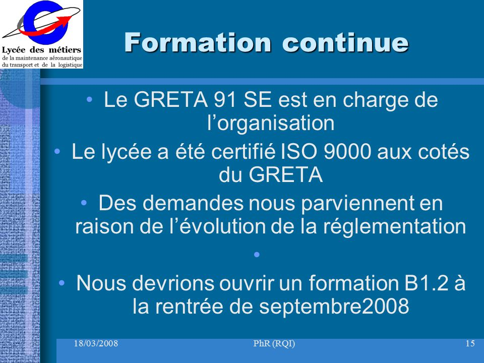 Formation continue Le GRETA 91 SE est en charge de l'organisation