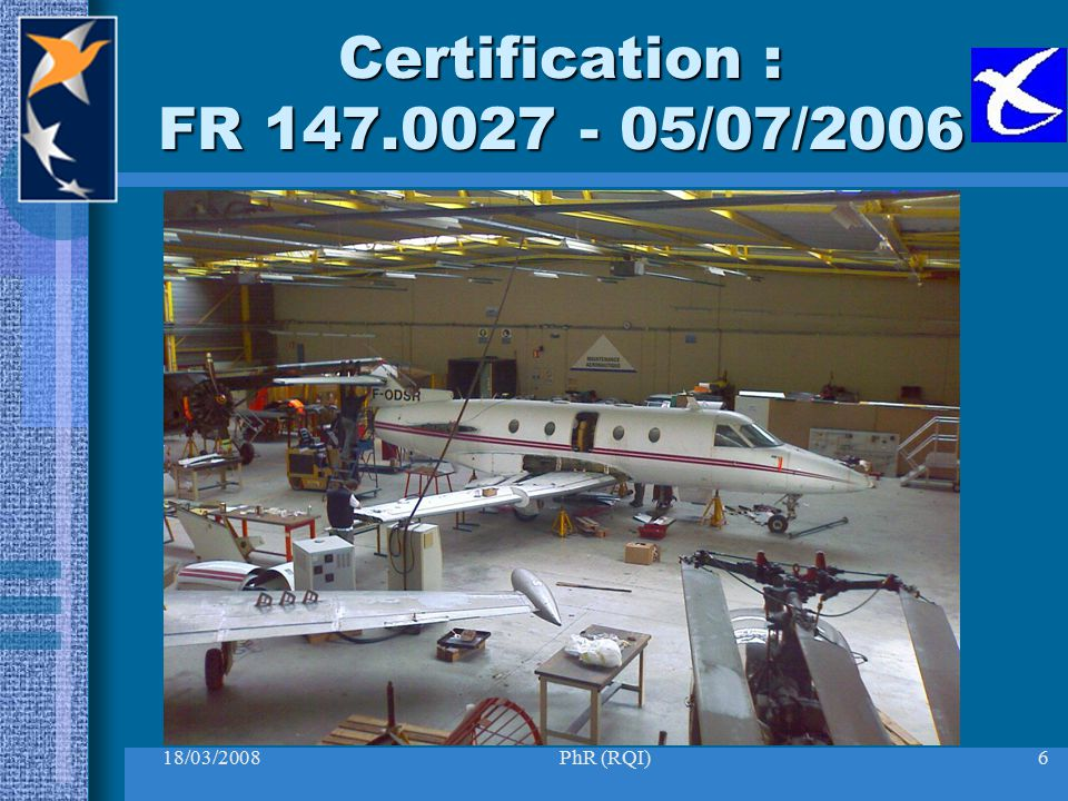Certification : FR 147.0027 - 05/07/2006 18/03/2008 PhR (RQI)
