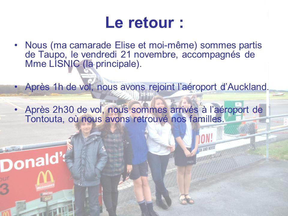 Le retour : Nous (ma camarade Elise et moi-même) sommes partis de Taupo, le vendredi 21 novembre, accompagnés de Mme LISNIC (la principale).