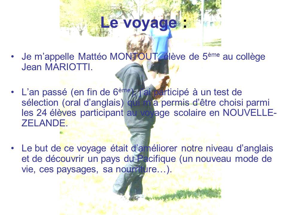 Le voyage : Je m'appelle Mattéo MONTOUT, élève de 5ème au collège Jean MARIOTTI.