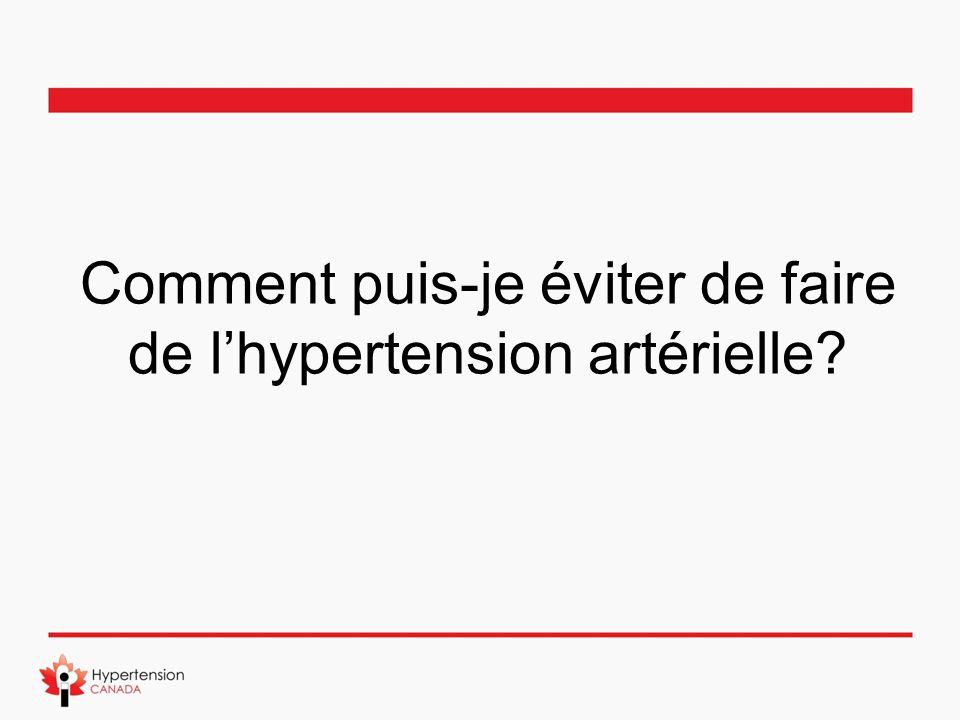 Comment puis-je éviter de faire de l'hypertension artérielle