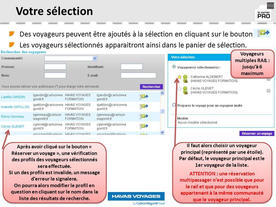 Votre sélection Des voyageurs peuvent être ajoutés à la sélection en cliquant sur le bouton.