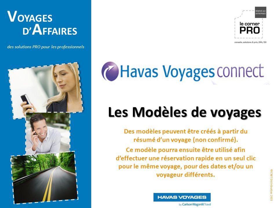 Les Modèles de voyages Des modèles peuvent être créés à partir du résumé d'un voyage (non confirmé).