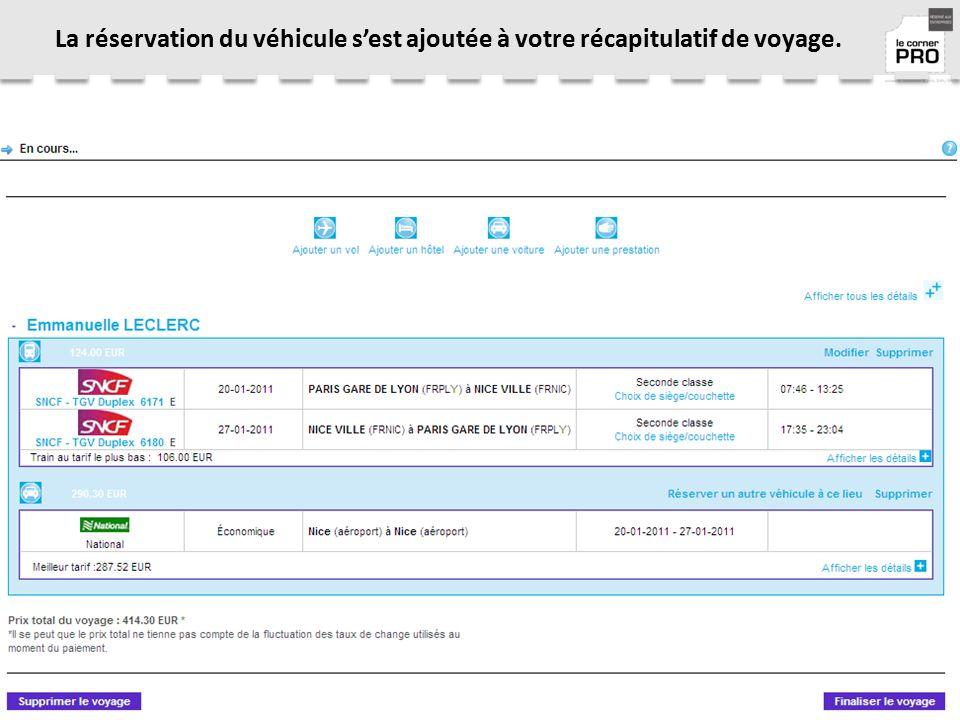 La réservation du véhicule s'est ajoutée à votre récapitulatif de voyage.