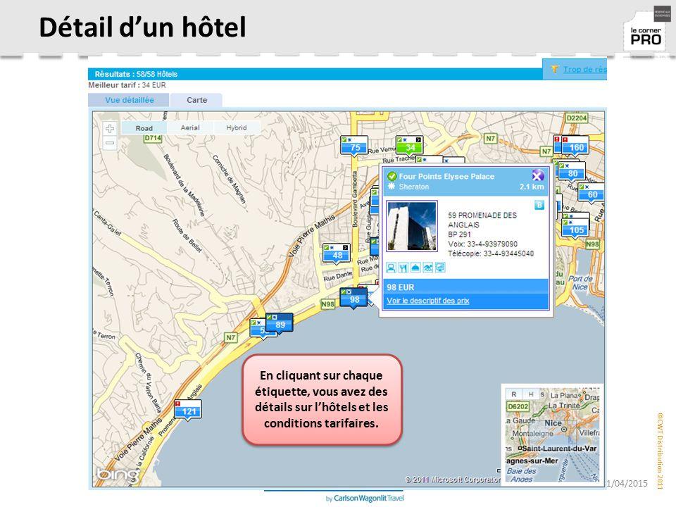 Détail d'un hôtel En cliquant sur chaque étiquette, vous avez des détails sur l'hôtels et les conditions tarifaires.