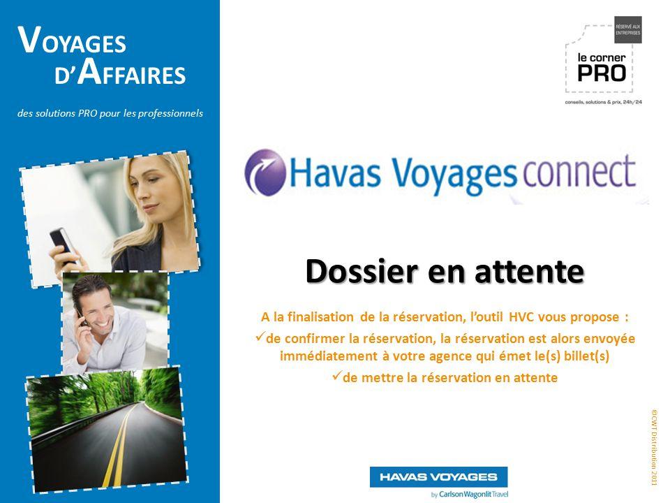 Dossier en attente A la finalisation de la réservation, l'outil HVC vous propose :