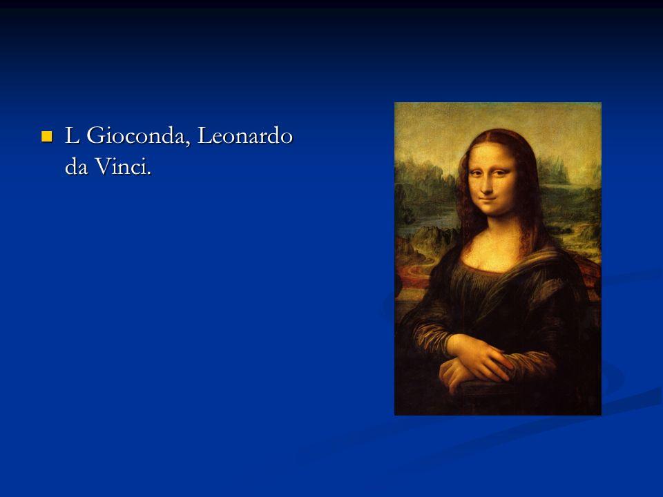 L Gioconda, Leonardo da Vinci.