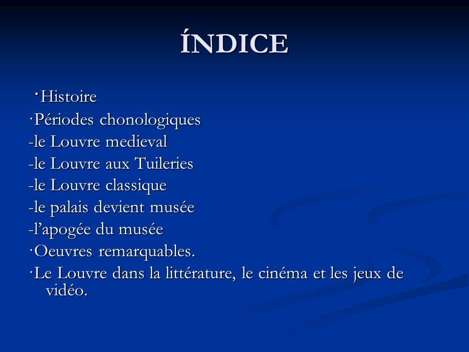 ÍNDICE ·Histoire ·Périodes chonologiques -le Louvre medieval
