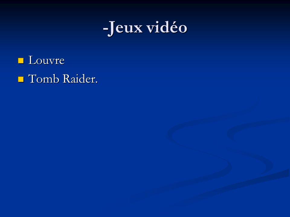 -Jeux vidéo Louvre Tomb Raider.