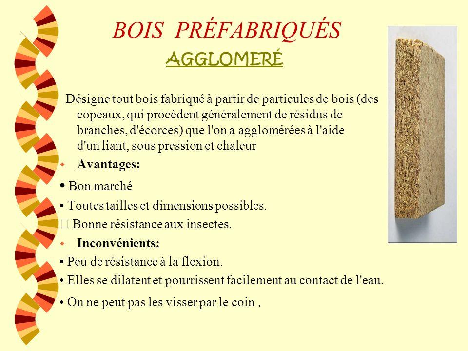 BOIS PRÉFABRIQUÉS AGGLOMERÉ • Bon marché
