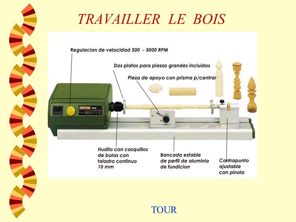TRAVAILLER LE BOIS TOUR