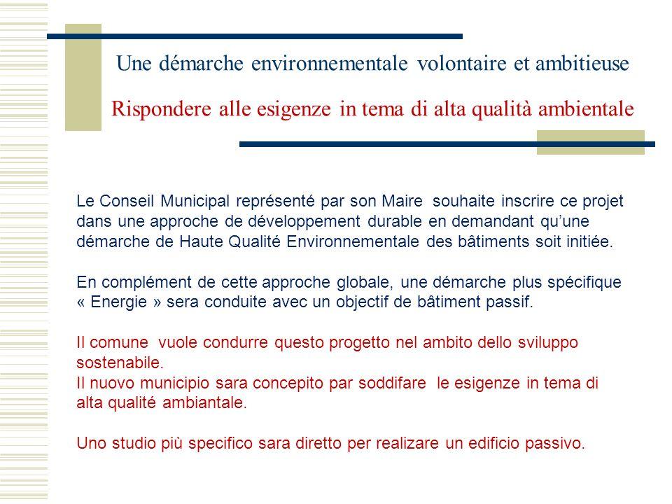 Une démarche environnementale volontaire et ambitieuse Rispondere alle esigenze in tema di alta qualità ambientale