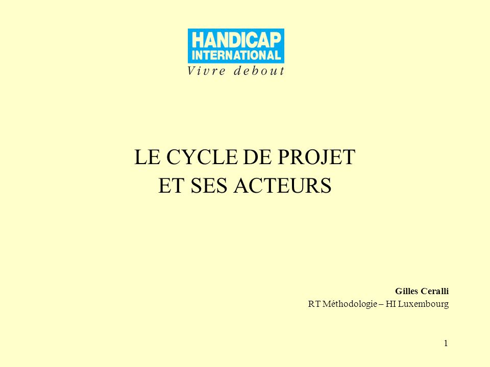 LE CYCLE DE PROJET ET SES ACTEURS Gilles Ceralli