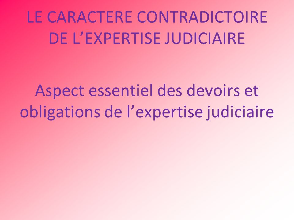 le devoir d information des experts de justice ppt video online t l charger. Black Bedroom Furniture Sets. Home Design Ideas