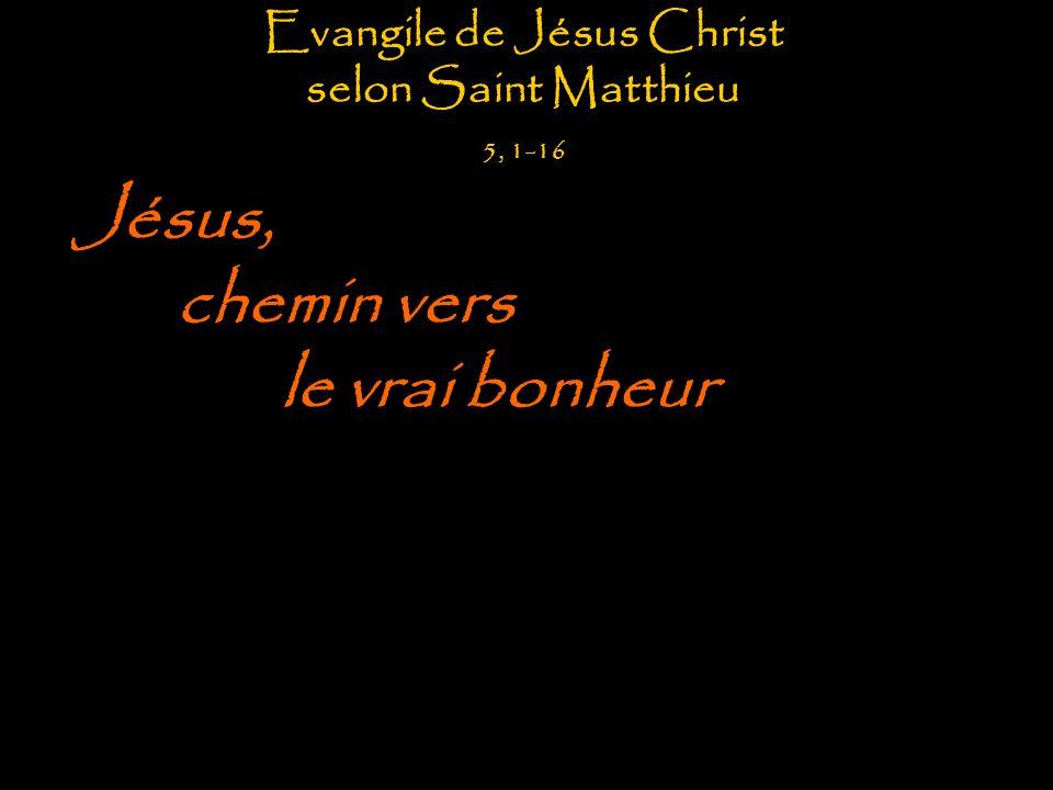 Evangile de Jésus Christ selon Saint Matthieu 5, 1-16