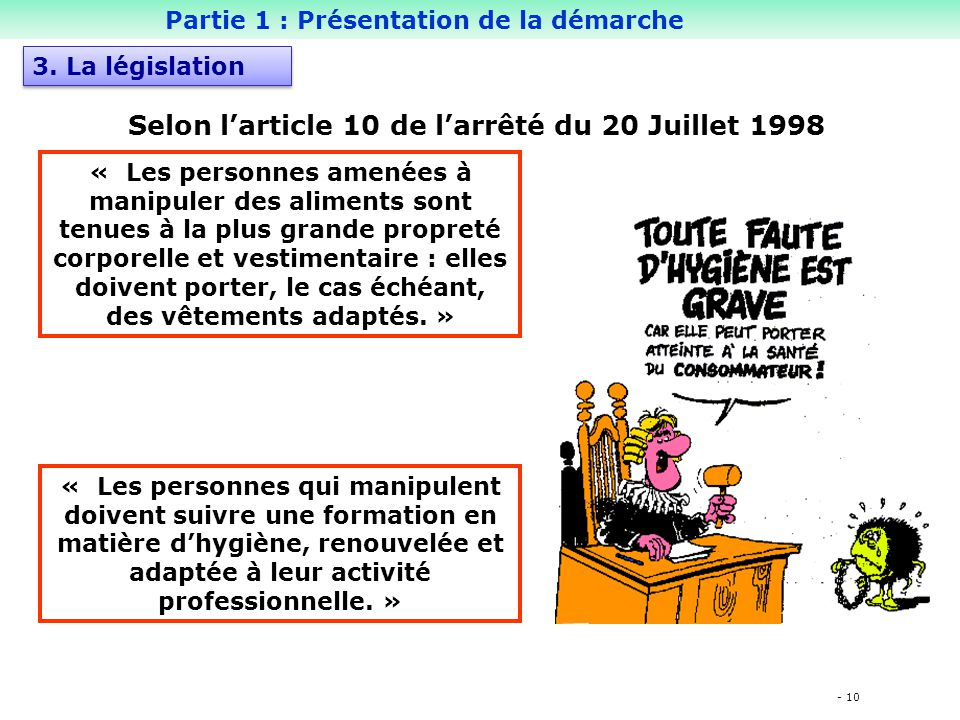 Selon l'article 10 de l'arrêté du 20 Juillet 1998
