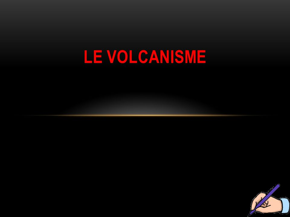 Le volcanisme