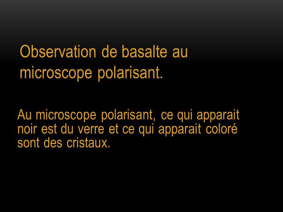 Observation de basalte au microscope polarisant.