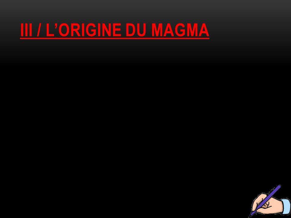 Iii / l'origine du magma
