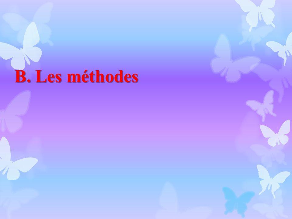 B. Les méthodes