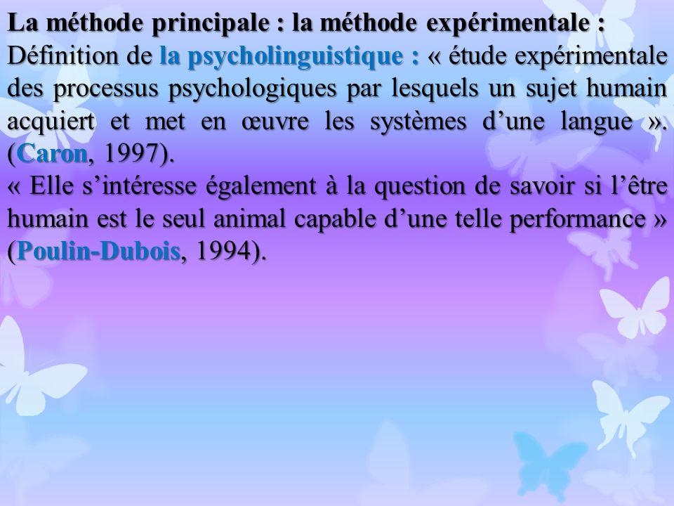 La méthode principale : la méthode expérimentale :