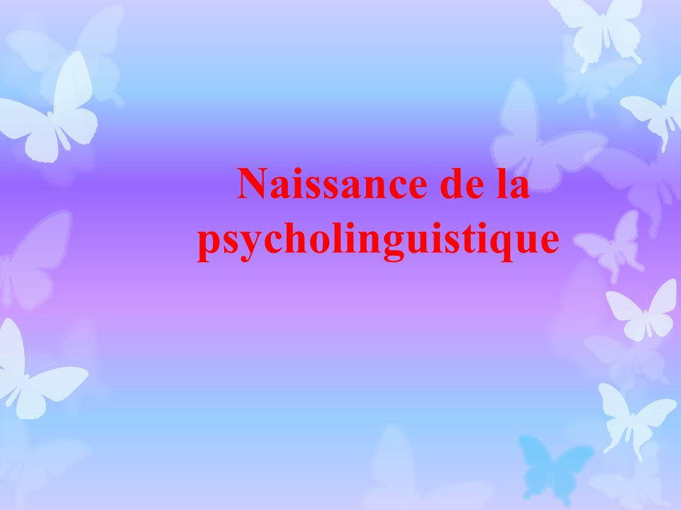 Naissance de la psycholinguistique