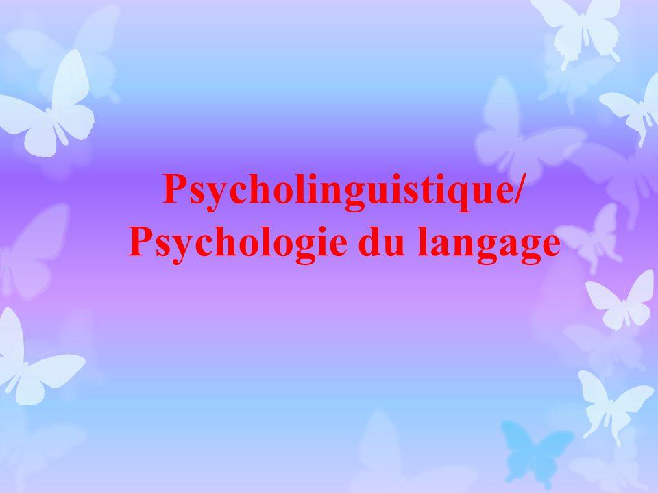 Psycholinguistique/ Psychologie du langage