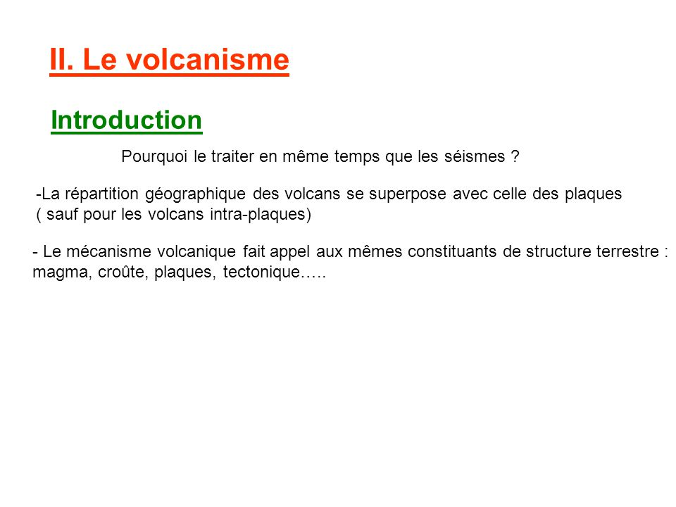 II. Le volcanisme Introduction