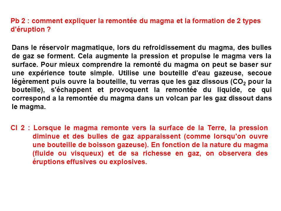 Pb 2 : comment expliquer la remontée du magma et la formation de 2 types d éruption